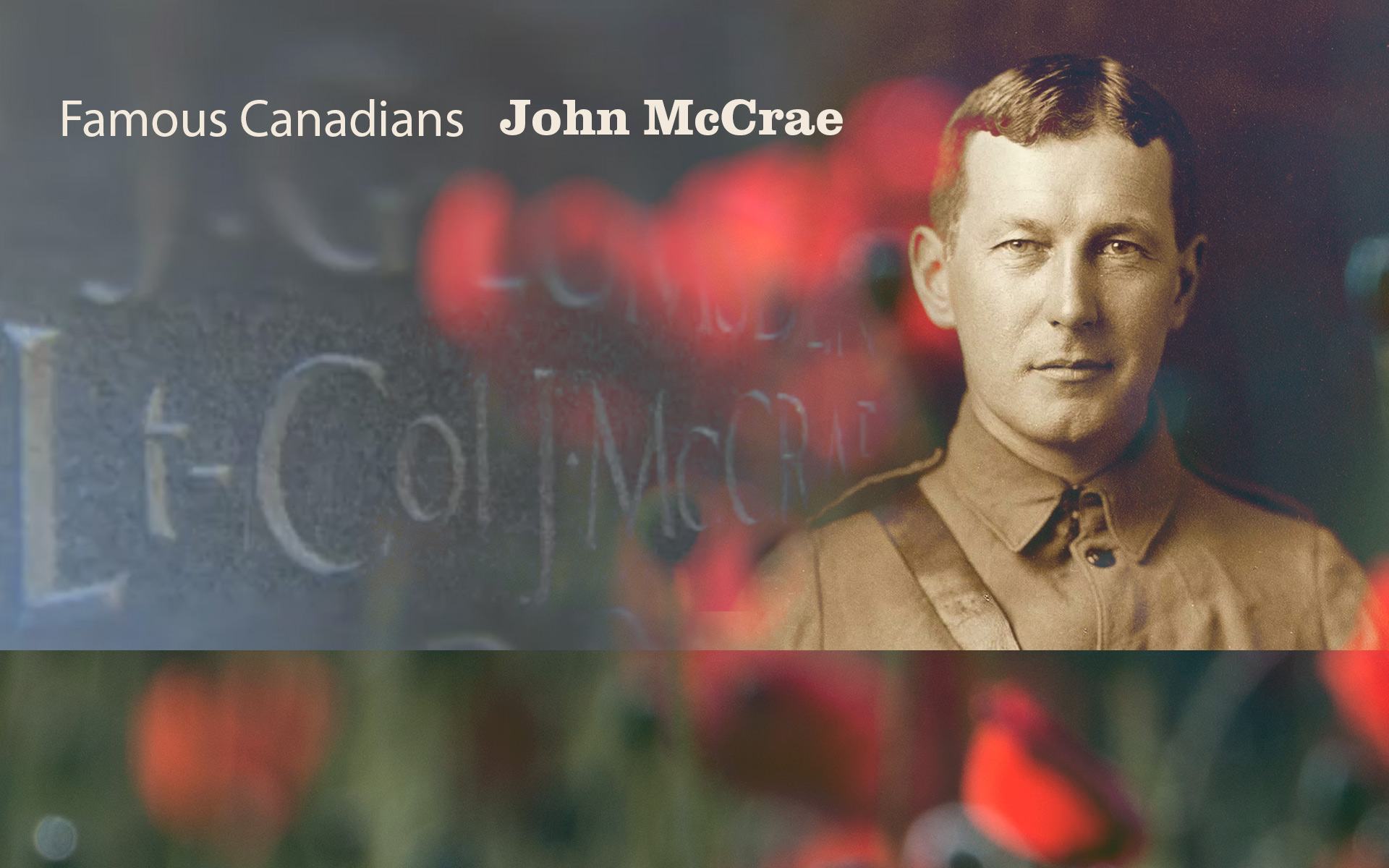 Remembrance Day and John McCrae (In Flanders Fields poem)
